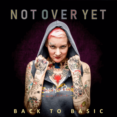 Cover: New album Not Over Yet by Back to Basic