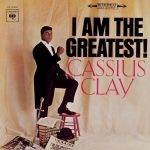 """""""I am The Greatest!"""", Cassius Clay"""